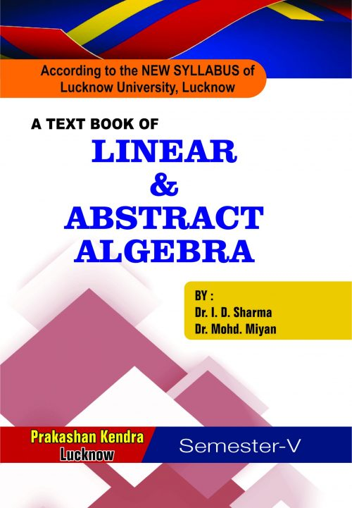 A Text book of Linear & Abstract Algebra